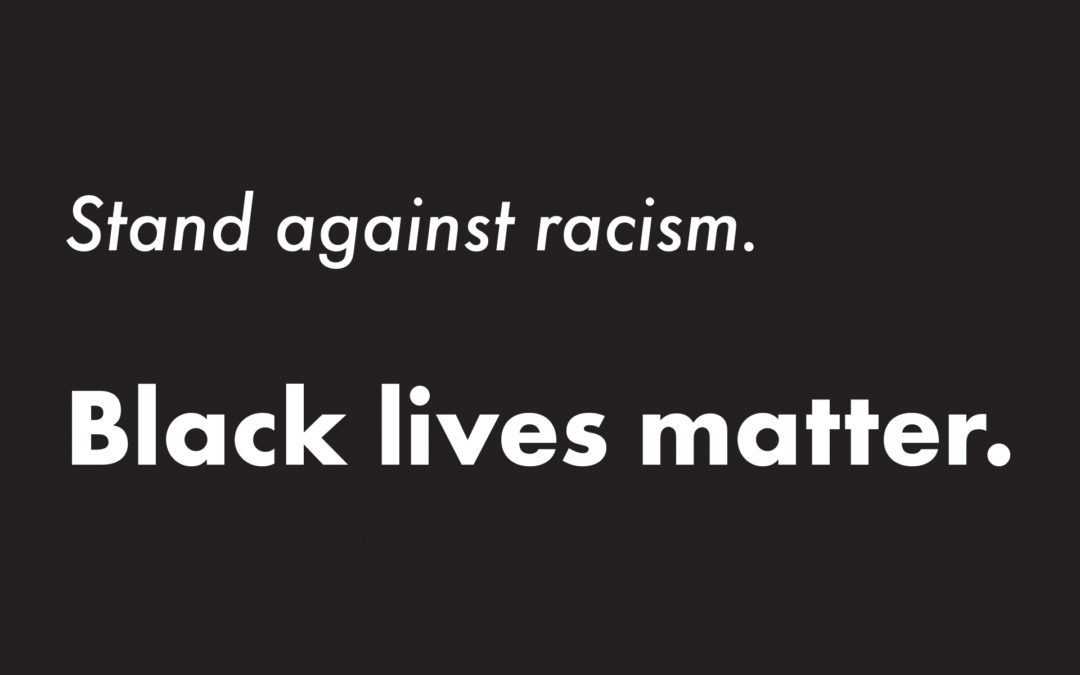 Stand against racism. Black Lives Matter.